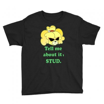 Tell Me About It Stud Youth Tee Designed By Tribebol