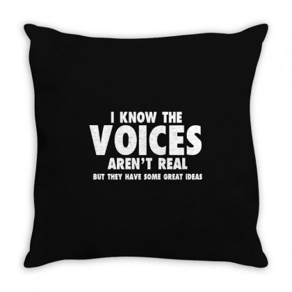 I Know The Voices Arent Real Throw Pillow Designed By Tribebol