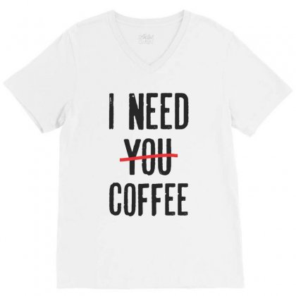 I Need Coffee V-neck Tee Designed By Chris Ceconello