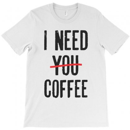 I Need Coffee T-shirt Designed By Chris Ceconello