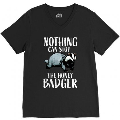 Nothing Can Stop The Honey Badger,, Honey Badger, Honey Badger Apparel V-neck Tee Designed By Omer Acar