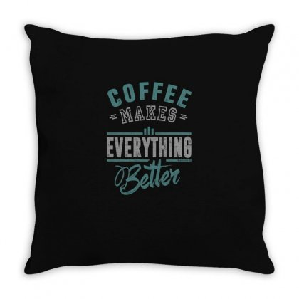 Coffee Makes Everything Better Throw Pillow Designed By Chris Ceconello