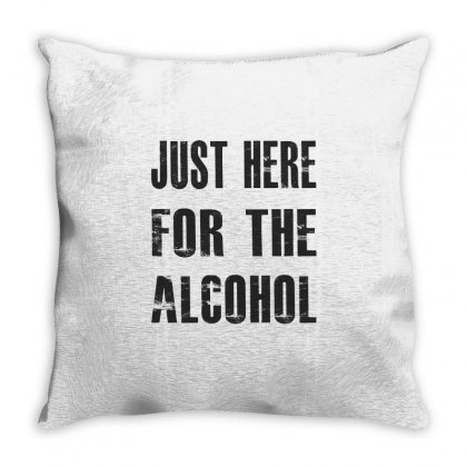 Just Here For The Alcohol Throw Pillow Designed By Chris Ceconello