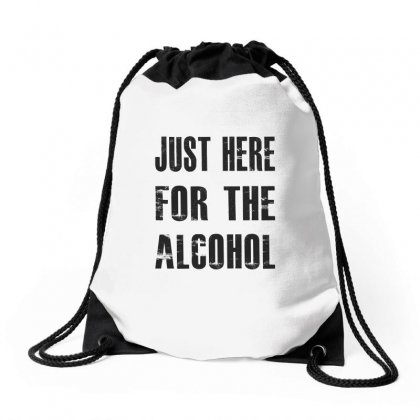 Just Here For The Alcohol Drawstring Bags Designed By Chris Ceconello