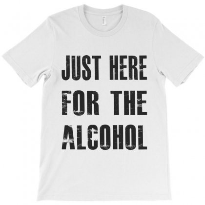 Just Here For The Alcohol T-shirt Designed By Chris Ceconello