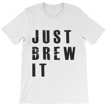 Just Brew It T-shirt Designed By Chris Ceconello