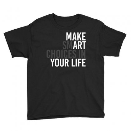Make Smart Youth Tee Designed By Shadowart