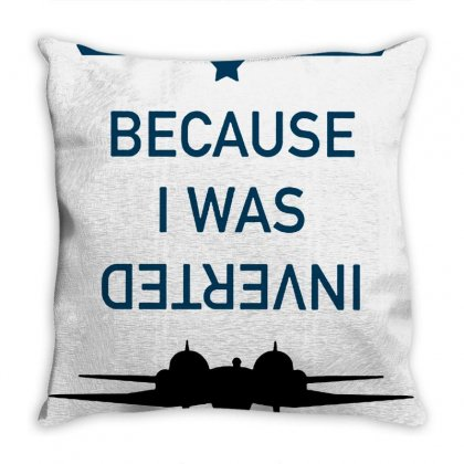 Because I Was Inverted Merch Throw Pillow Designed By Agus Loli