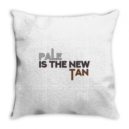 Pale Is The New Tan Throw Pillow Designed By Shadowart