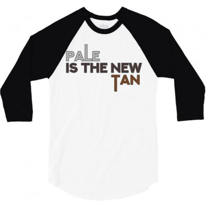 Pale Is The New Tan 3/4 Sleeve Shirt Designed By Shadowart