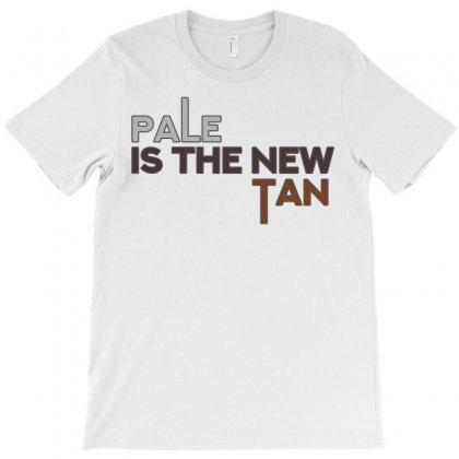 Pale Is The New Tan T-shirt Designed By Shadowart