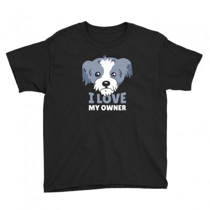 Dog I Love My Owner Youth Tee Designed By Disgus_thing