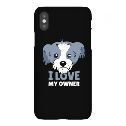 Dog I Love My Owner Iphonex Case Designed By Disgus_thing