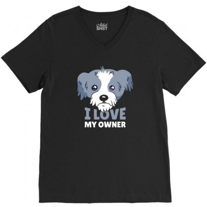 Dog I Love My Owner V-neck Tee Designed By Disgus_thing