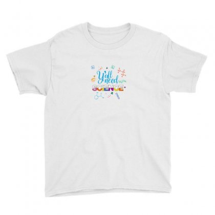 Y'all Need Science For Light Youth Tee Designed By Hasret
