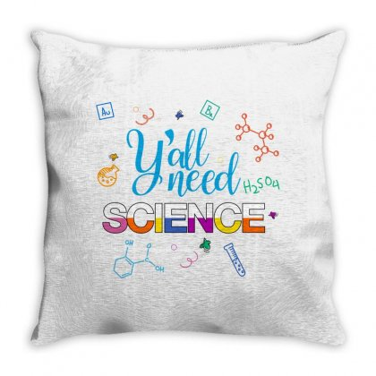 Y'all Need Science For Light Throw Pillow Designed By Hasret