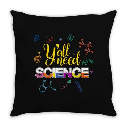 Y'all Need Science For Dark Throw Pillow Designed By Hasret