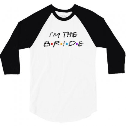 I'm The Bride 3/4 Sleeve Shirt Designed By Gurkan