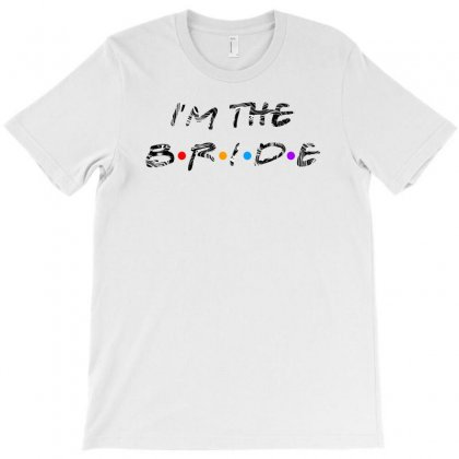 I'm The Bride T-shirt Designed By Gurkan