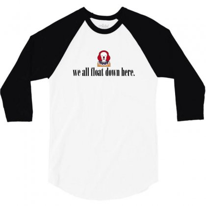 We All Float Down Here For Light 3/4 Sleeve Shirt Designed By Hasret