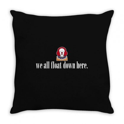 We All Float Down Here For Dark Throw Pillow Designed By Hasret
