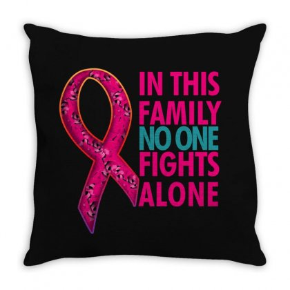 In This Family No One Fights Alone Throw Pillow Designed By Seda