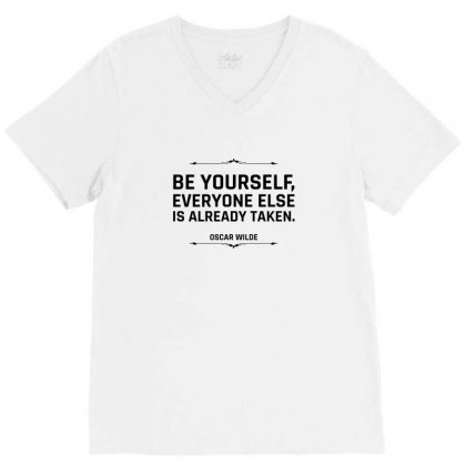 Be Yourself Everyone Else Is Already Taken For Light V-neck Tee Designed By Hasret