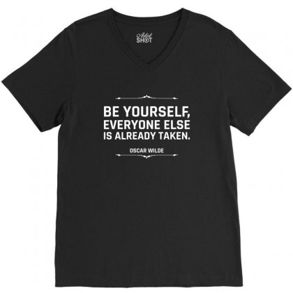 Be Yourself Everyone Else Is Already Taken For Dark V-neck Tee Designed By Hasret