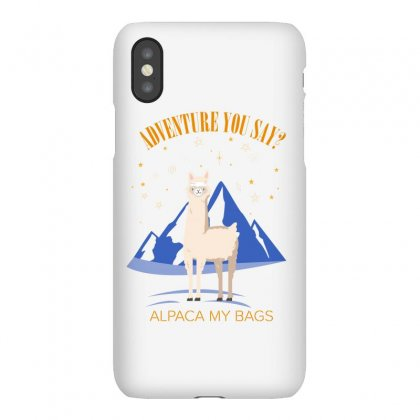 Adventure You Say Alpaca My Bags For Light Iphonex Case Designed By Hasret
