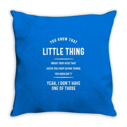 You Know The Little Thing Cool Graphic Sarcastic Throw Pillow Designed By Cidolopez