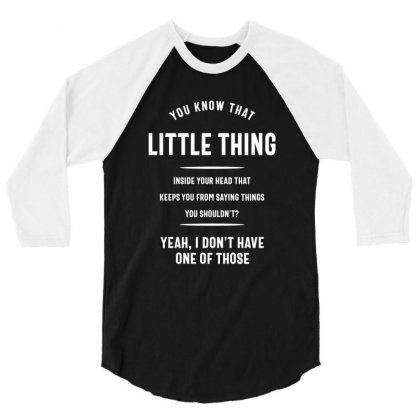 You Know The Little Thing Cool Graphic Sarcastic 3/4 Sleeve Shirt Designed By Cidolopez
