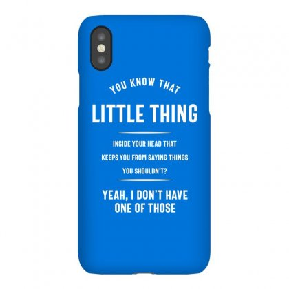 You Know The Little Thing Cool Graphic Sarcastic Iphonex Case Designed By Cidolopez