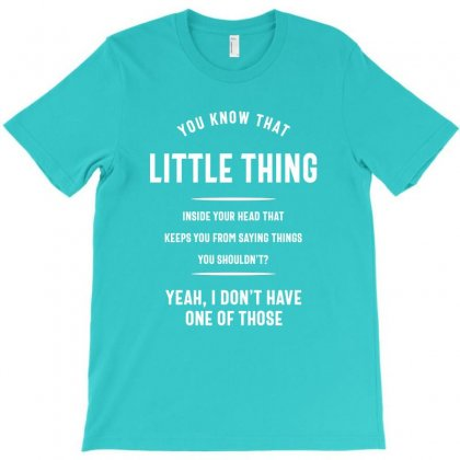 You Know The Little Thing Cool Graphic Sarcastic T-shirt Designed By Cidolopez