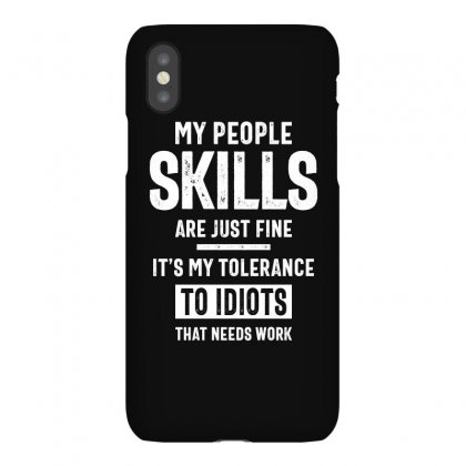 My People Skills Are Fine Iphonex Case Designed By Cidolopez