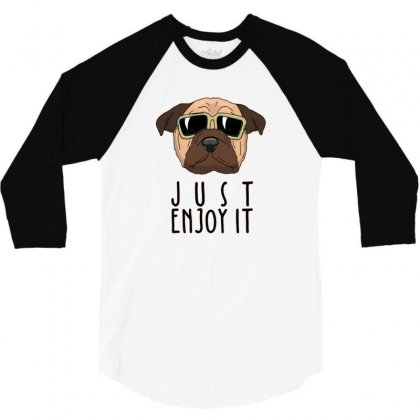 Dog Just Enjoy It 3/4 Sleeve Shirt Designed By Disgus_thing