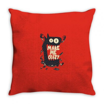 Make Me Crazy Throw Pillow Designed By Disgus_thing
