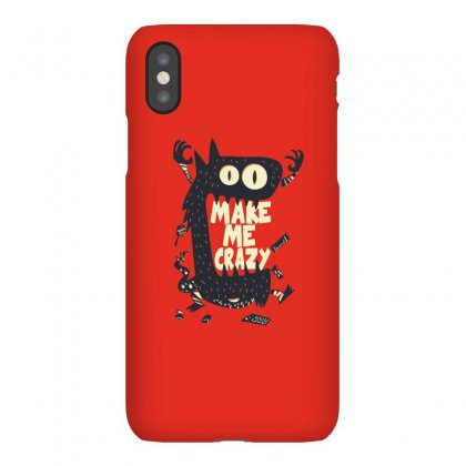 Make Me Crazy Iphonex Case Designed By Disgus_thing