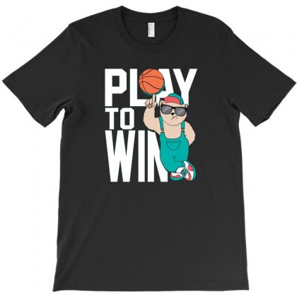 Basketball Play To Win T-shirt Designed By Disgus_thing