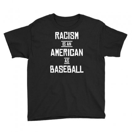 Racism Baseball Youth Tee Designed By Shadowart
