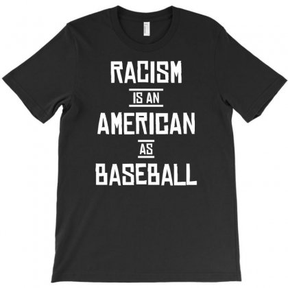 Racism Baseball T-shirt Designed By Shadowart