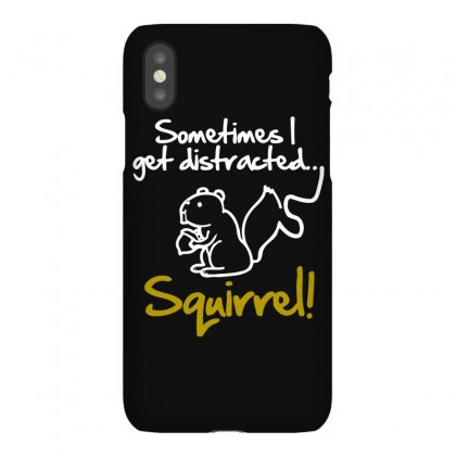 Sometimes I Get Distracted Squirrel Iphonex Case Designed By Shadowart