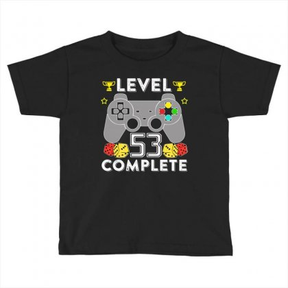 Level 53 Complete T Shirt Toddler T-shirt Designed By Hung