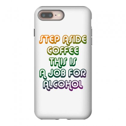 Step Aside Coffee Iphone 8 Plus Case Designed By Shadowart
