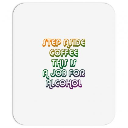 Step Aside Coffee Mousepad Designed By Shadowart