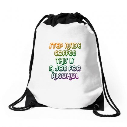 Step Aside Coffee Drawstring Bags Designed By Shadowart