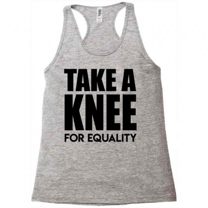 Take A Knee For Equality 1 Racerback Tank Designed By Shadowart