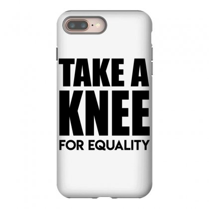 Take A Knee For Equality 1 Iphone 8 Plus Case Designed By Shadowart