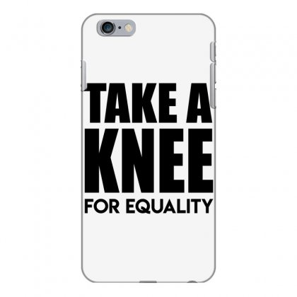 Take A Knee For Equality 1 Iphone 6 Plus/6s Plus Case Designed By Shadowart