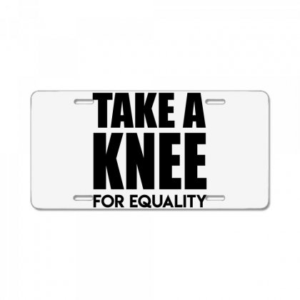 Take A Knee For Equality 1 License Plate Designed By Shadowart