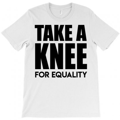 Take A Knee For Equality 1 T-shirt Designed By Shadowart